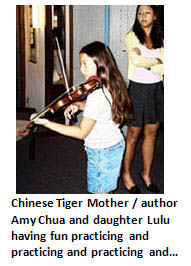 Six Simple Steps to becoming a Chinese Tiger Mother (Second in a Two-Part Series)