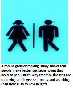 Help Your Employees Make Better Decisions. Start by Removing All Restrooms.