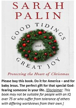 Sarah Palin wants to save Christmas. You can help by buying her new book.