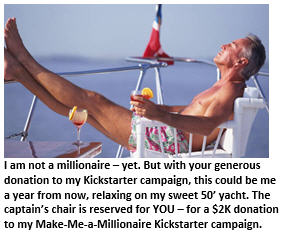 Support my new Kickstarter campaign to become a millionaire